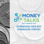Money Talks Issue 2: Determining Your Best Fundraising Strategy